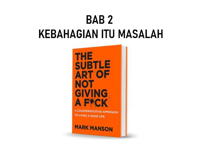 Ringkasan Buku The Subtle Art of Not Giving a F*ck Bab 2