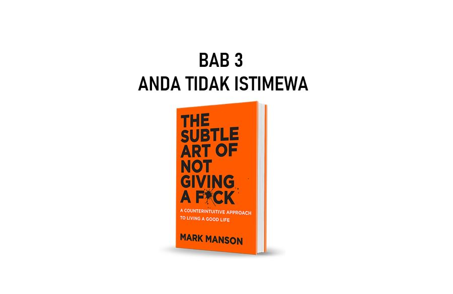 Ringkasan Buku The Subtle Art of Not Giving a F*ck Bab 3