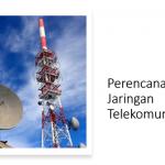 Perencanaan Jaringan Telekomunikasi