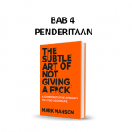 Ringkasan Buku The Subtle Art of Not Giving a F*ck Bab 4