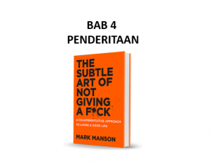 Ringkasan Buku The Subtle Art of Not Giving a F*ck Bab 4