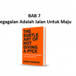 Ringkasan Buku The Subtle Art of Not Giving a F*ck Bab 7