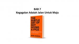 Ringkasan Buku The Subtle Art of Not Giving a F*ck Bab 7