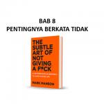 Ringkasan Buku The Subtle Art of Not Giving a F*ck Bab 8