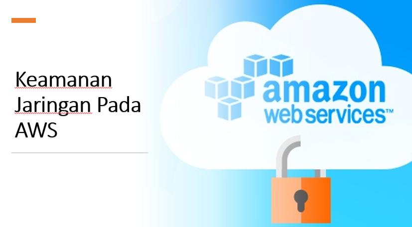 Pengaturan Keamanan Jaringan Pada VPC AWS